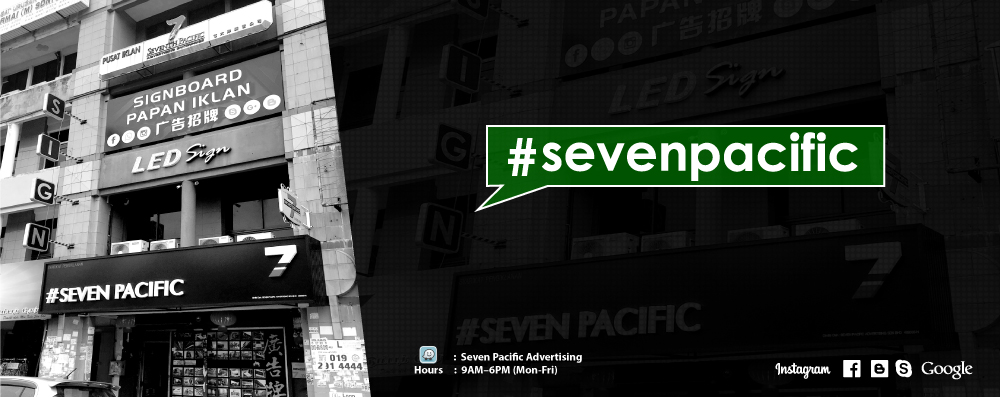 MALAYSIA SIGNBOARD | SIGNBOARD SUPPLY | SEVEN PACIFIC